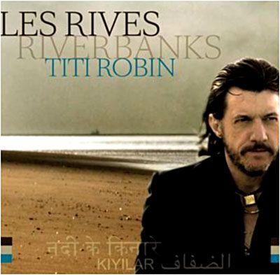 Titi Robin  Les rives - Inclus DVD bonus