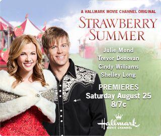 Strawberry Summer  Network: Hallmark MOVIE Channel   Original Air Date: August 25, 2012