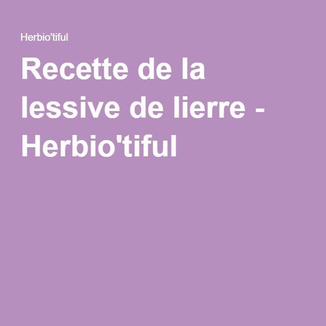 Recette de la lessive de lierre - Herbio'tiful