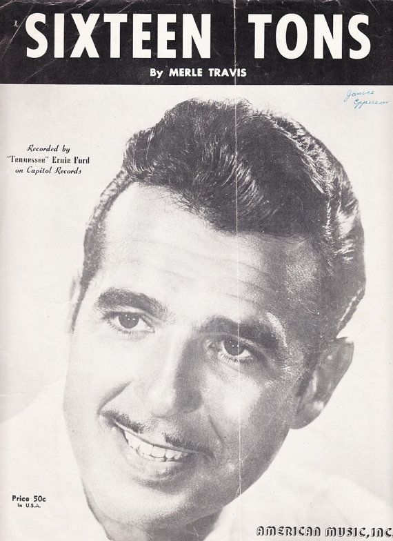 Sixteen Tons 1947 Sheet Music by Merle Travis Tennessee Ernie Ford