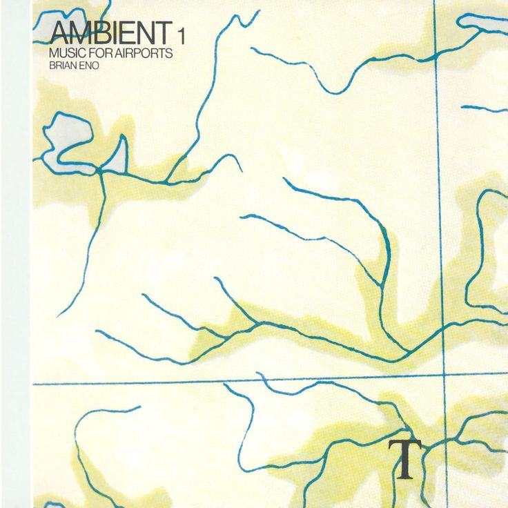 """Brian Eno """"Ambient 1/Music For Airports"""""""