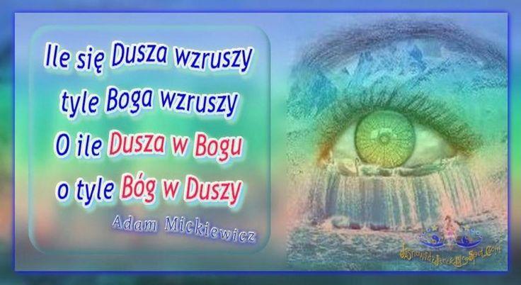Dusza w Bogu, o tyle Bóg w Duszy - Adam Mickiewicz  www.JasnowidzJacek.blogspot.com