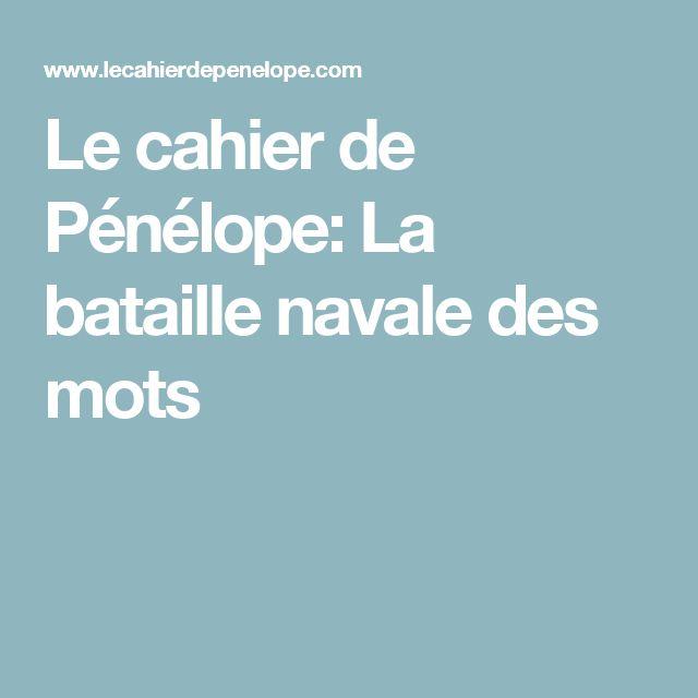 Le cahier de Pénélope: La bataille navale des mots