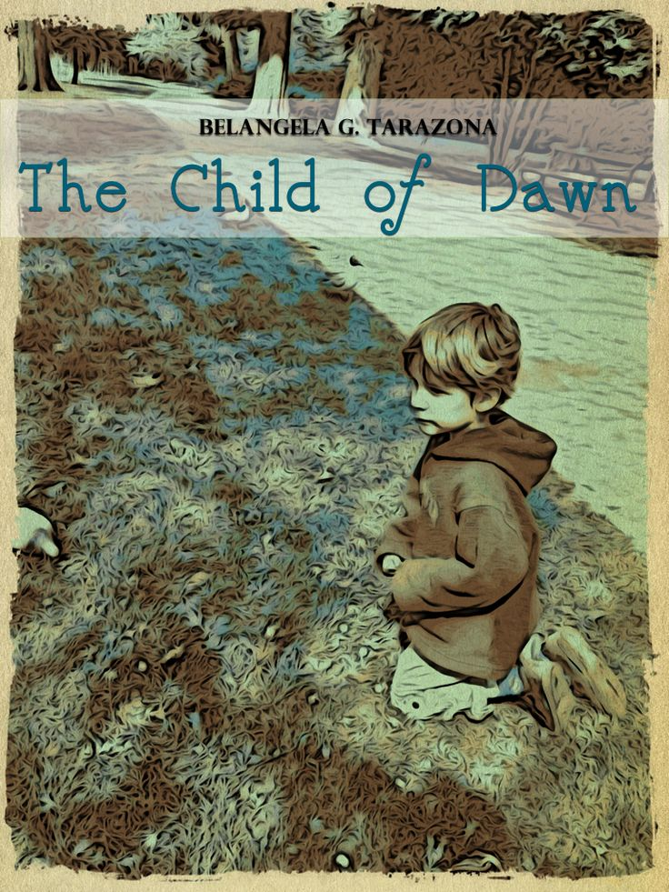 The Child of Dawn by Belangela G. Tarazona