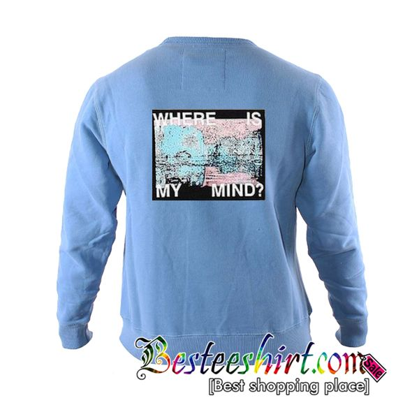 5d76e5fa Where Is My Mind Sweatshirt | clothing | Sweatshirts, Graphic ...