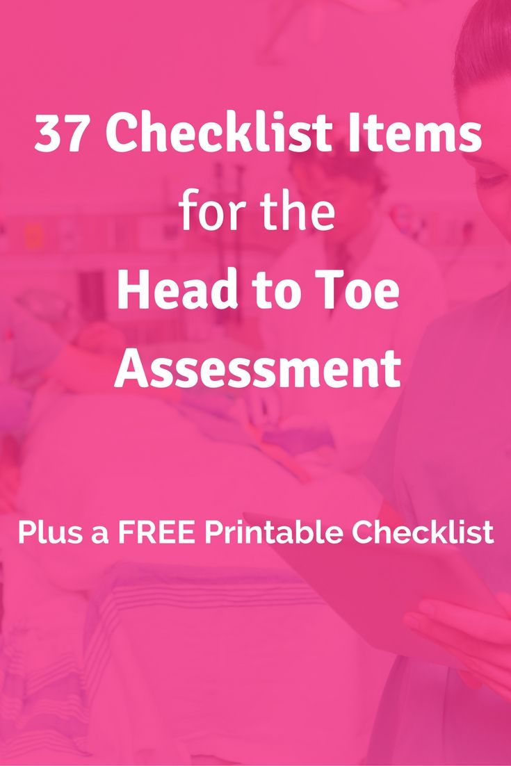 37 Checklist Items for the Nursing Head to Toe Assessment | Click through to get this FREE printable checklist. Take this Nursing School Head to Toe Assessment Cheat Sheet to clinical and go be a nursing rockstar!