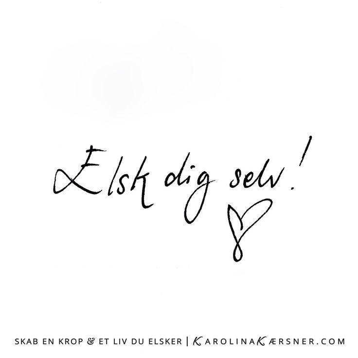 Selvkærlighed er vejen til ALT hvad du ønsker dig | Karolina Kærsner | http://www.KarolinaKærsner.com