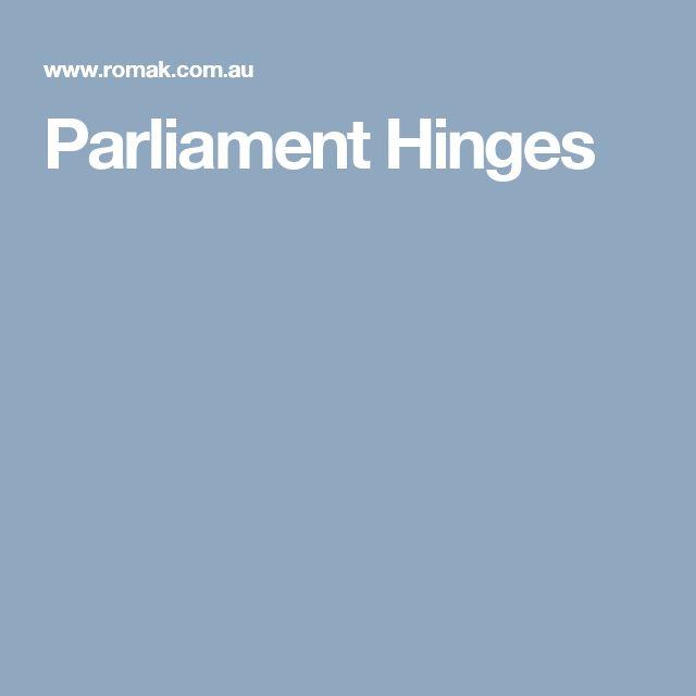 Parliament Hinges