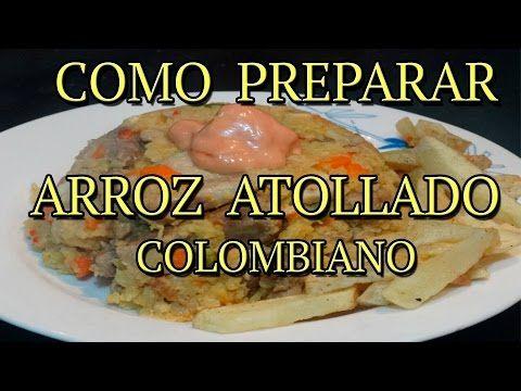 COMO PREPARAR Arroz Atollado Colombiano - YouTube