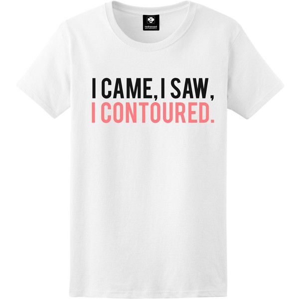 I Came I Saw I Contoured Sweatshirt Sweater Unisex Multi Colours Pink... (£12) ❤ liked on Polyvore featuring tops, hoodies, sweatshirts, t-shirts, white, women's clothing, pink sweatshirts, blue print top, white cotton tops and print top