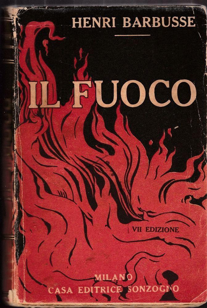 H. Barbusse IL FUOCO VII EDIZIONE Sonzogno 1926-L5018