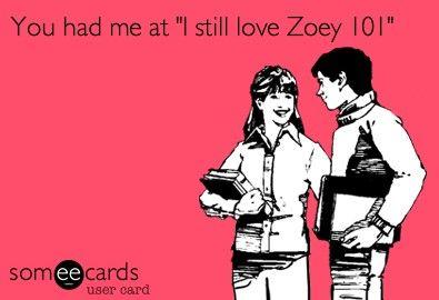 I still love Zoey 101!
