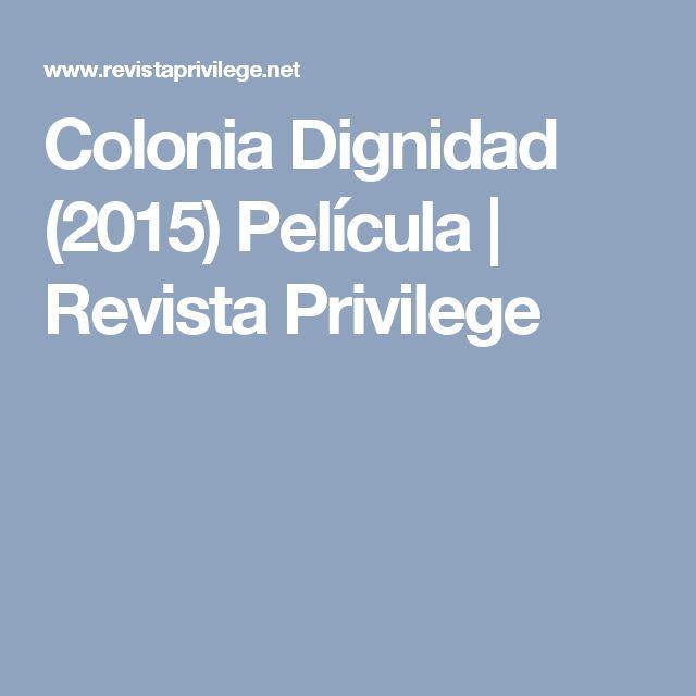 Colonia Dignidad (2015) Película | Revista Privilege