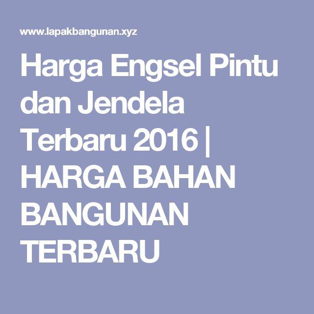Harga Engsel Pintu dan Jendela Terbaru 2016 | HARGA BAHAN BANGUNAN TERBARU