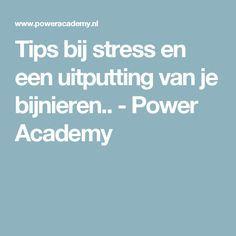 Tips bij stress en een uitputting van je bijnieren.. - Power Academy