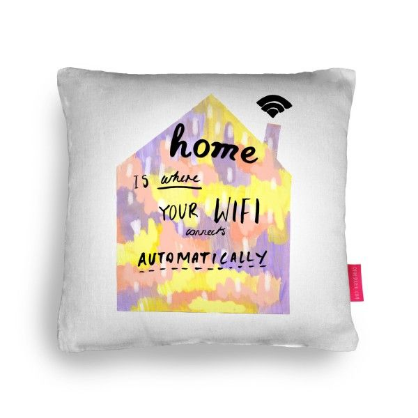 home is where your wifi connects automatically Cushion