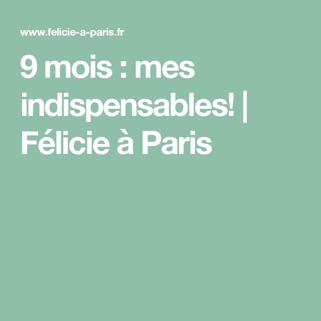9 mois : mes indispensables! | Félicie à Paris