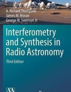 Interferometry and Synthesis in Radio Astronomy 3rd ed. 2017 Edition free download by A. Richard Thompson James M. Moran George W. Swenson Jr. ISBN: 9783319444291 with BooksBob. Fast and free eBooks download.  The post Interferometry and Synthesis in Radio Astronomy 3rd ed. 2017 Edition Free Download appeared first on Booksbob.com.