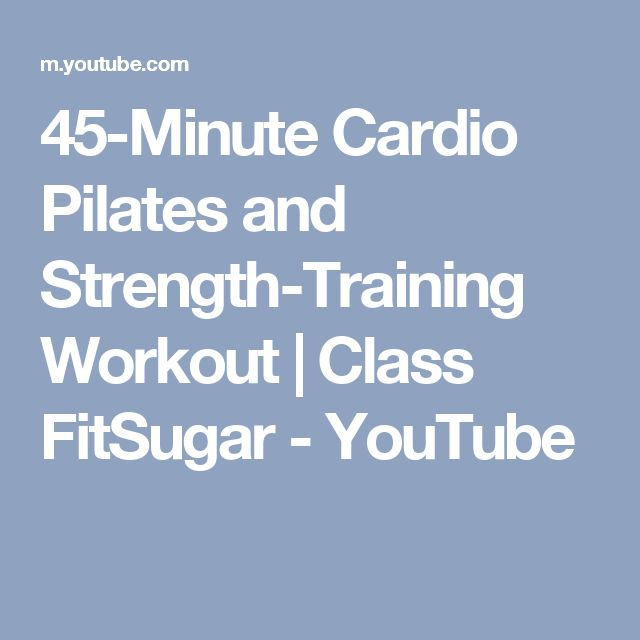 45-Minute Cardio Pilates and Strength-Training Workout | Class FitSugar - YouTube