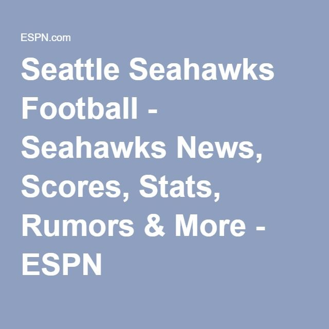 Seattle Seahawks Football - Seahawks News, Scores, Stats, Rumors & More - ESPN