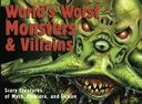 World's Worst Monsters and Villains by Kieron Connolly. Created for Scholastic's Tangerine Press imprint