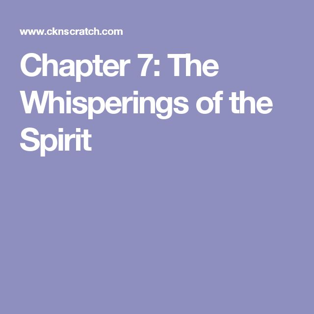 Chapter 7: The Whisperings of the Spirit