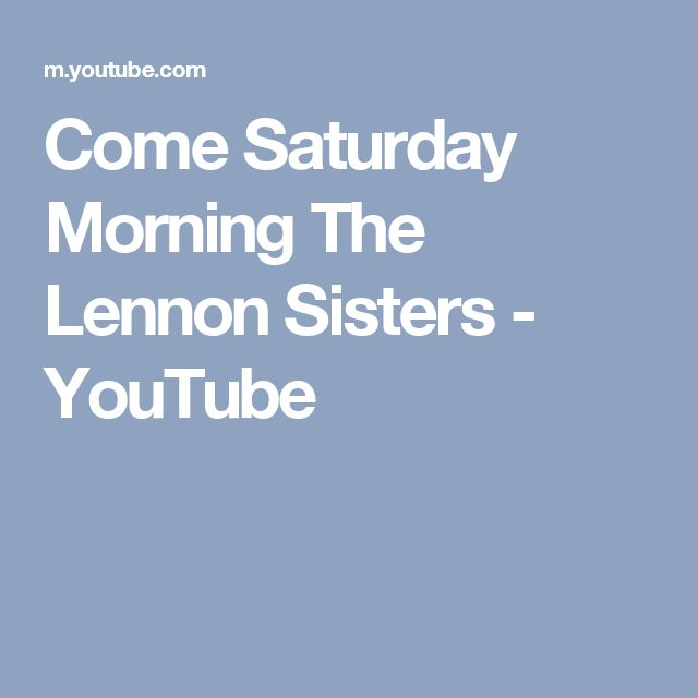 Come Saturday Morning The Lennon Sisters - YouTube