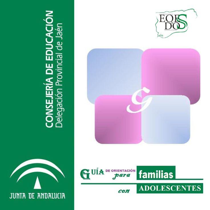 GUIA PARA FAMILIAS CON ADOLESCENTES  Es una guia para familias que tientes hijos adolescentes