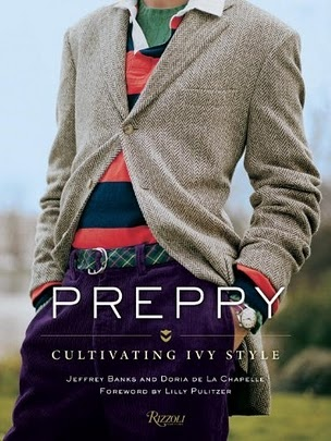 "Preppy: Cultivating the Ivy Style. ""Preppy has always been acknowledged as an inherently American phenomenon, a fashion—or anti-fashion as some have called it—whose imagery perpetually connects us to idyllic college days, sport, and the spirit and vitality of youth."" - Jeffrey Banks"