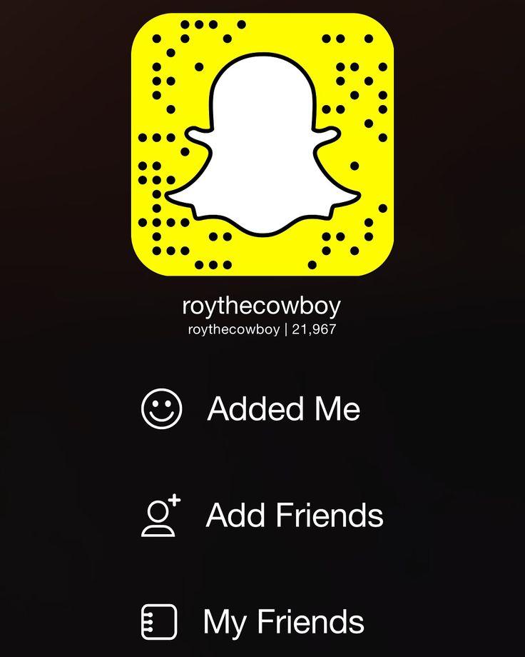 Add Me On Snapchat! @roythecowboy