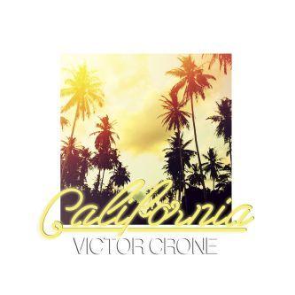 """Ultimate Music   Victor Crone """"California"""" (Single Premiere)"""