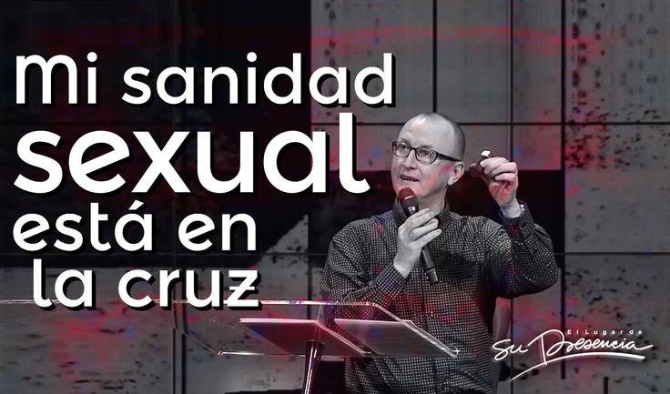 Mi sanidad sexual está en la cruz - Pastor Andrés Corson - 9 Marzo 2014