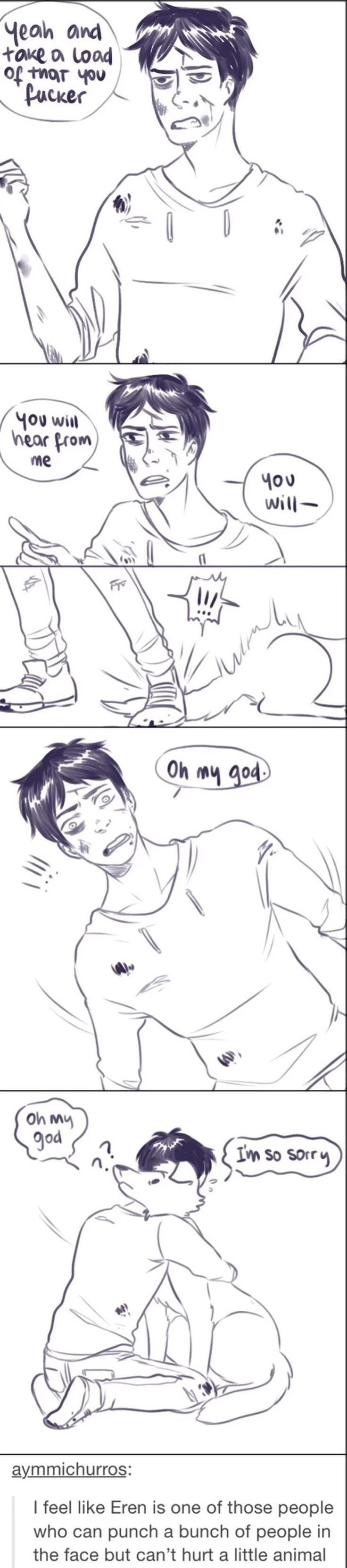 I think Eren would be one of those people.