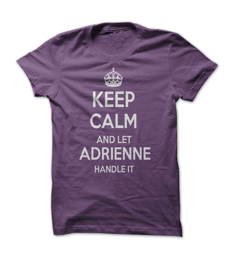 Keep Calm And Let Adrienne Handle It Love This Shirt