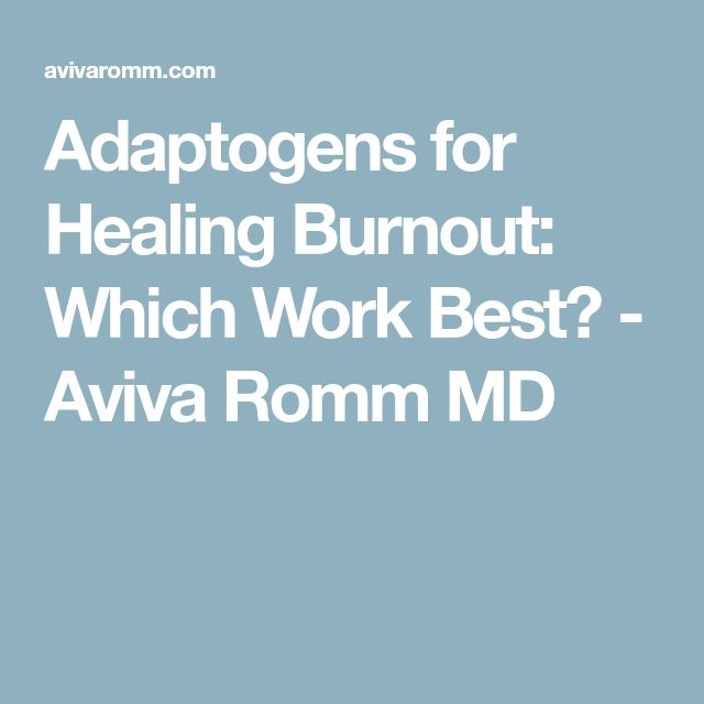 Adaptogens for Healing Burnout: Which Work Best? - Aviva Romm MD
