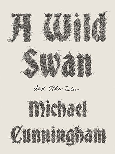 A Wild Swan: And Other Tales: Michael Cunningham: 9781443444699: Books - Amazon.ca