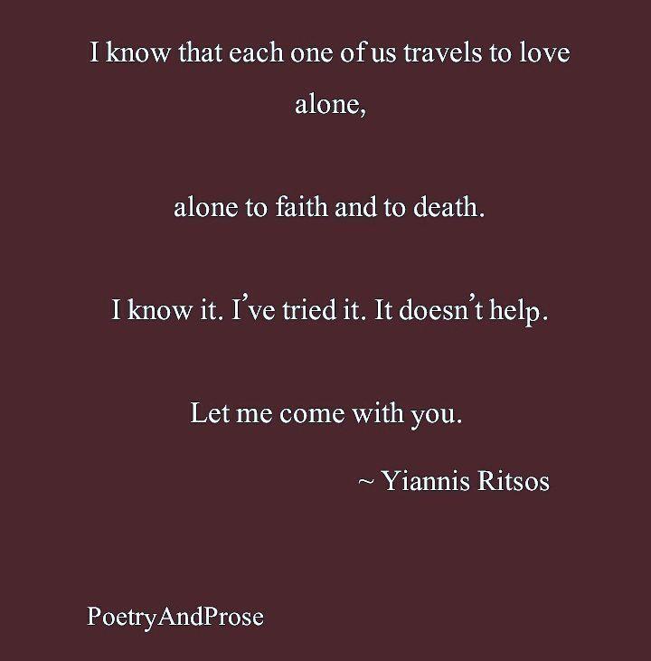#poetryandprose #poetry #poem #poetryandlove #greekpoetry #greekpoet #yiannisritsos #travellingtolove #alone #letmecomewithyou #poetrylovers #poetrylove #poetryislife #moonlightsonata #literature #greekliterature