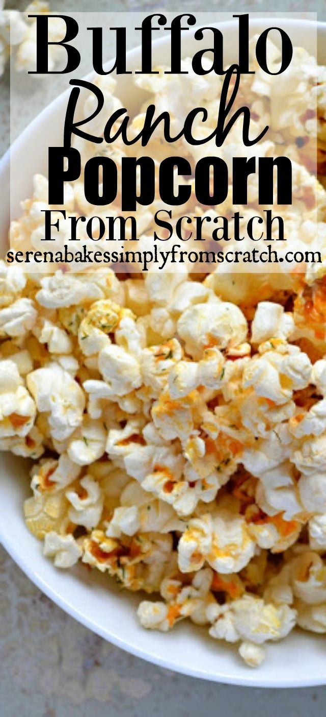 Buffalo Ranch Popcorn From Scratch, no ranch packet needed! serenabakessimplyfromscratch.com