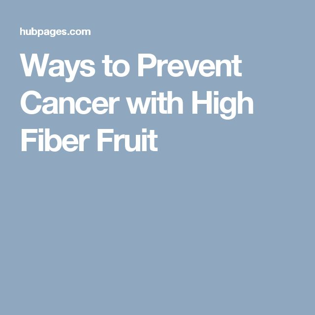 Ways to Prevent Cancer with High Fiber Fruit
