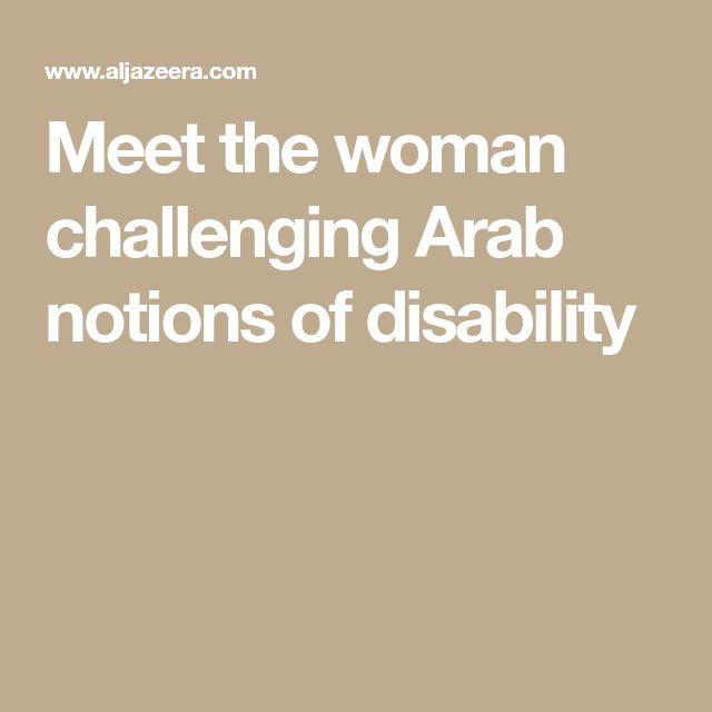 Meet the woman challenging Arab notions of disability