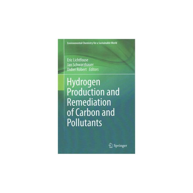 Hydrogen Production and Remediation of C ( Environmental Chemistry for a Sustainable World) (Hardcover)