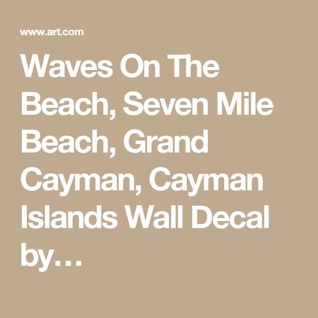 Waves On The Beach, Seven Mile Beach, Grand Cayman, Cayman Islands Wall Decal by…