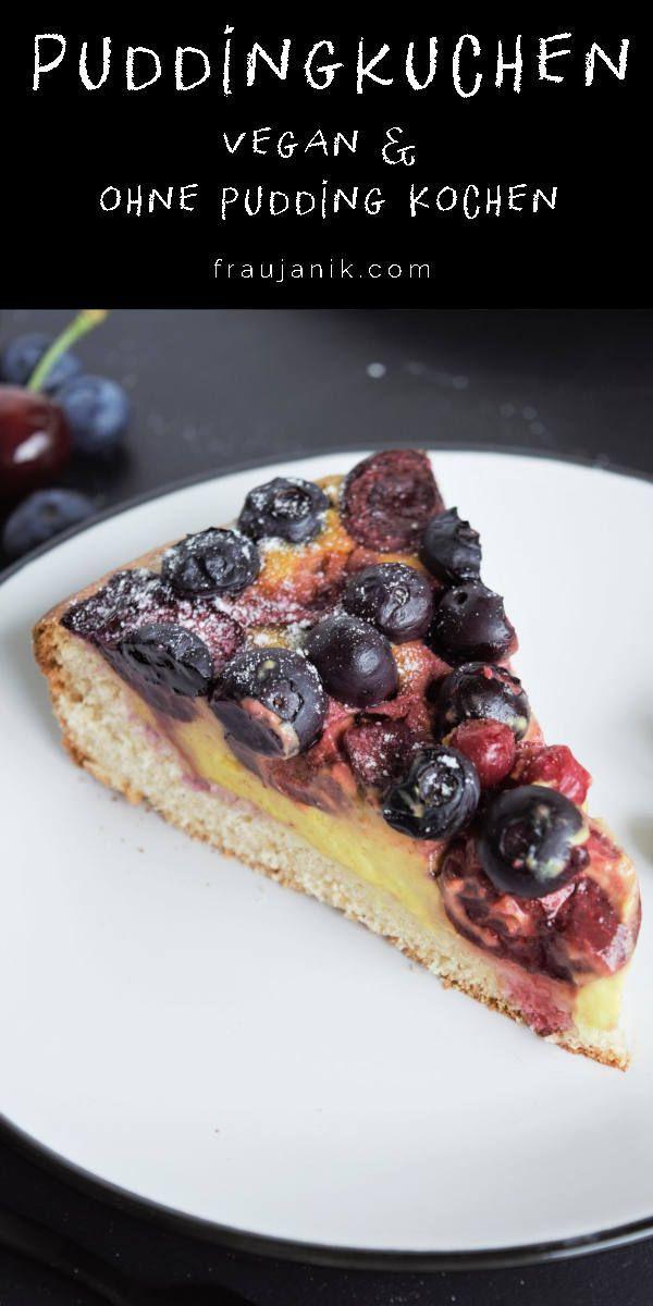 Puddingkuchen vegan! Pudding ohne Kochen, Hefeteig ohne Aufzeit und super einfach …   – Vegetarische Rezepte
