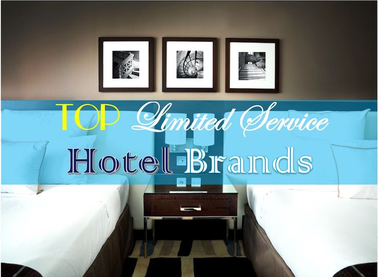 What is a Limited Service hotel- Best limited service hotel brands