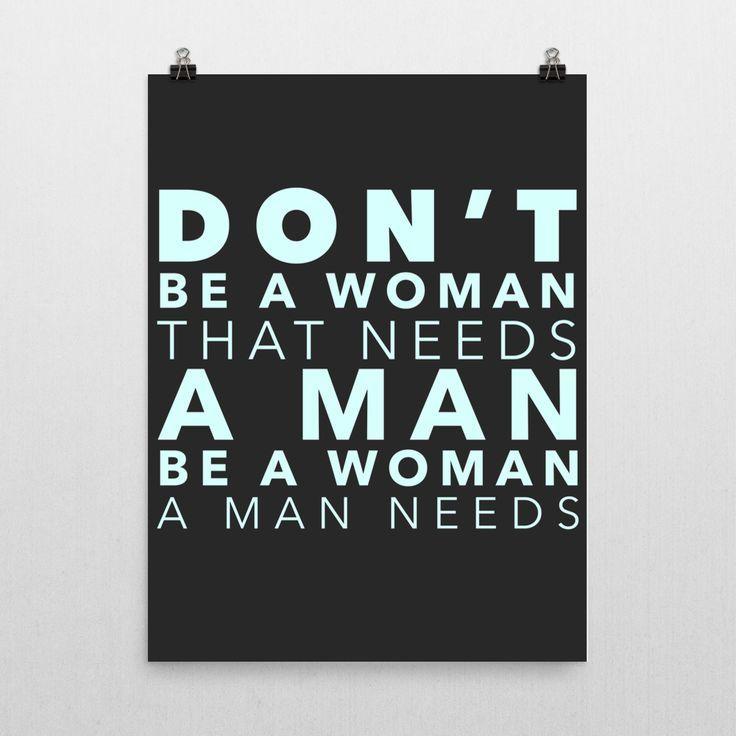 Be A Woman a Man Needs Poster
