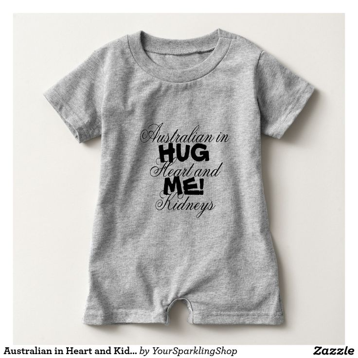 Australian in Heart and Kidneys, Hug Me! Funny Baby Romper Tee Shirt #HugAnAustralian