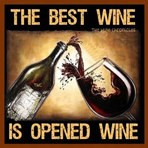 """The best Wine is opened Wine"" __[TheWineChronicles/FB]"