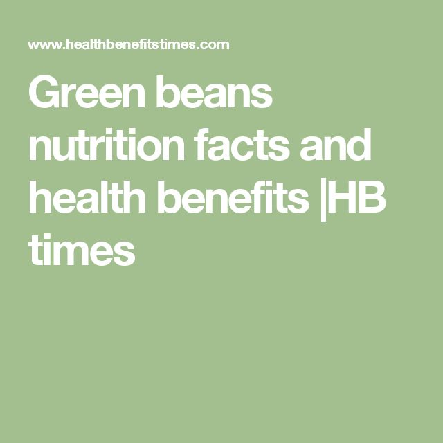Green beans nutrition facts and health benefits |HB times