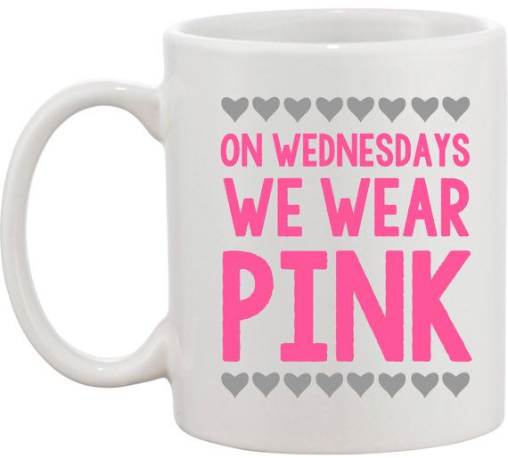 Mean Girls Quotes On Wednesdays We Wear Pink: 24 Best Ideas About On Wednesdays We Wear Pink On