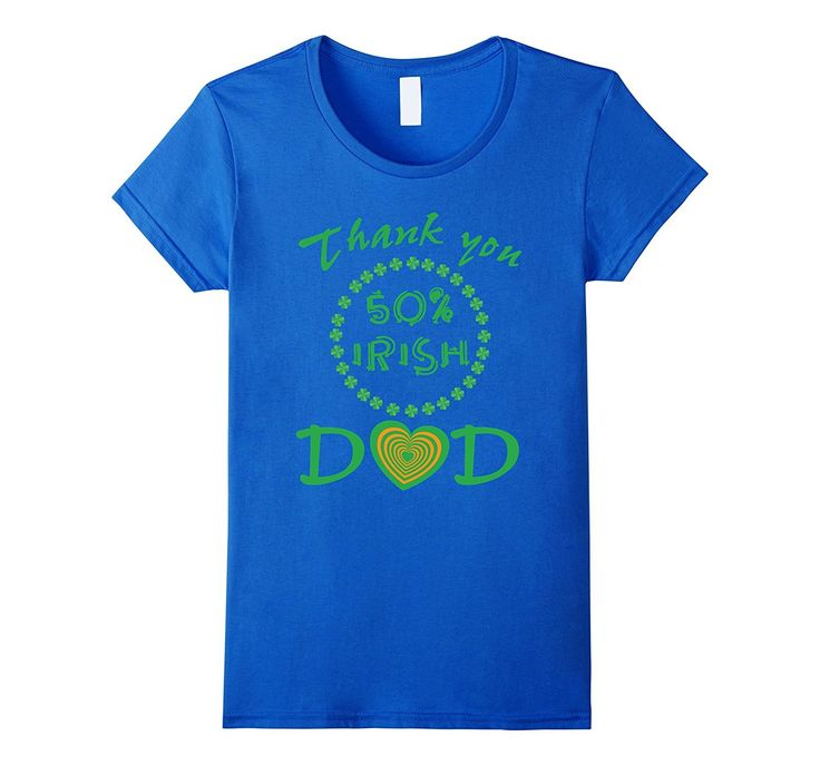 Thank You 50% Irish Dad Funny Father Day T-Shirt Gift